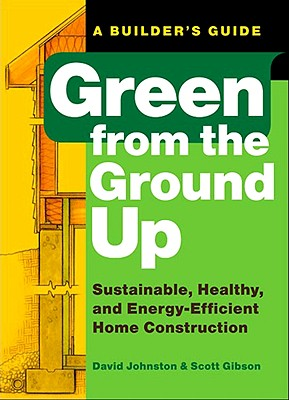 Green from the Ground Up By Johnston, David/ Gibson, Scott
